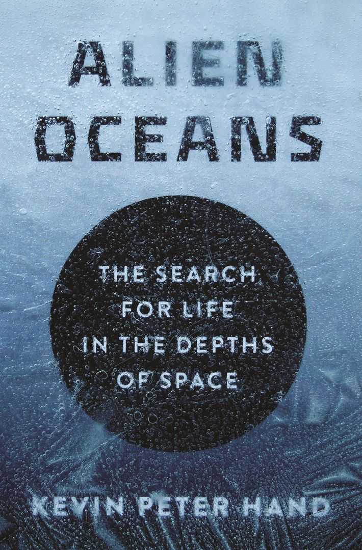 Alien Oceans: The Search for Life in the Depths of Space, a new book by NASA ...