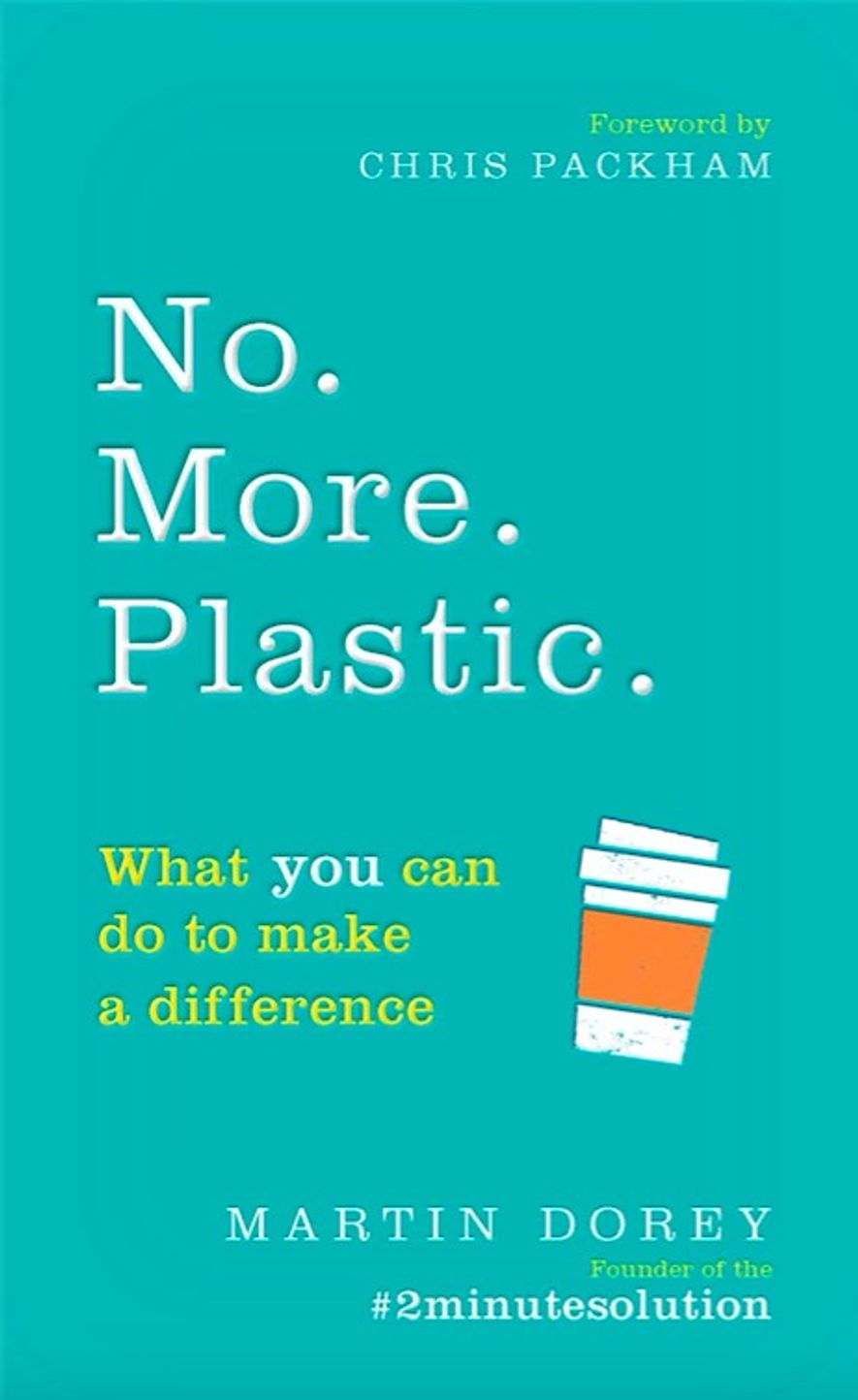 Dorey's book encourages us to find ways to stop using plastic and find more ways of ...