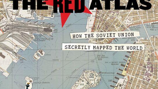 The Red Atlas dives inside the secret Soviet mapping program.