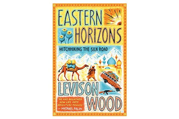 Levison Wood's Eastern Horizons
