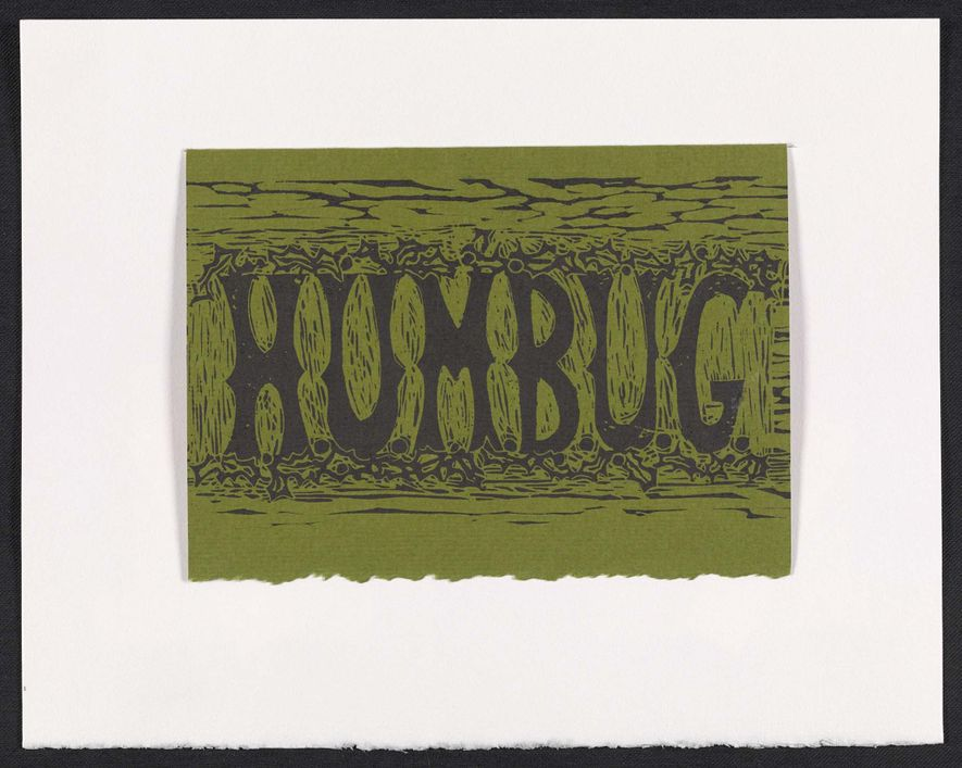 "Artist Marilyn Brownell's Dickensian Christmas message is the single word ""Humbug"" in block print surrounded by ..."