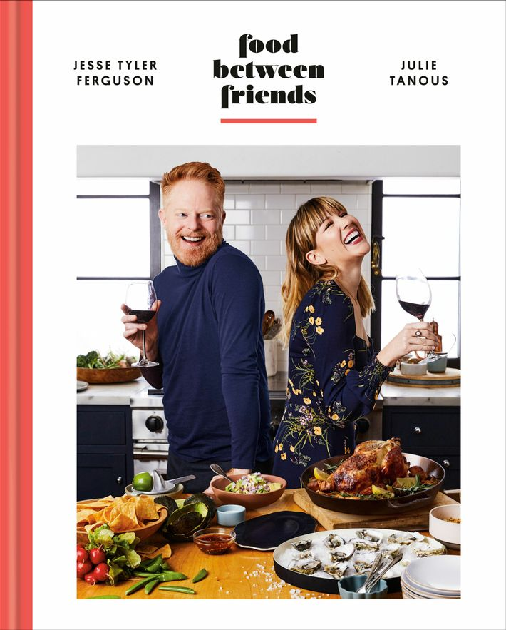 Food Between Friends, by Jesse Tyler Ferguson and Julie Tanous, is published 9 March (£25, Clarkson ...