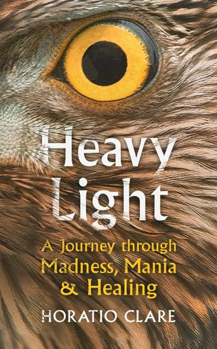 Horatio Clare is the author of Heavy Light (Chatto & Windus, £16.99).