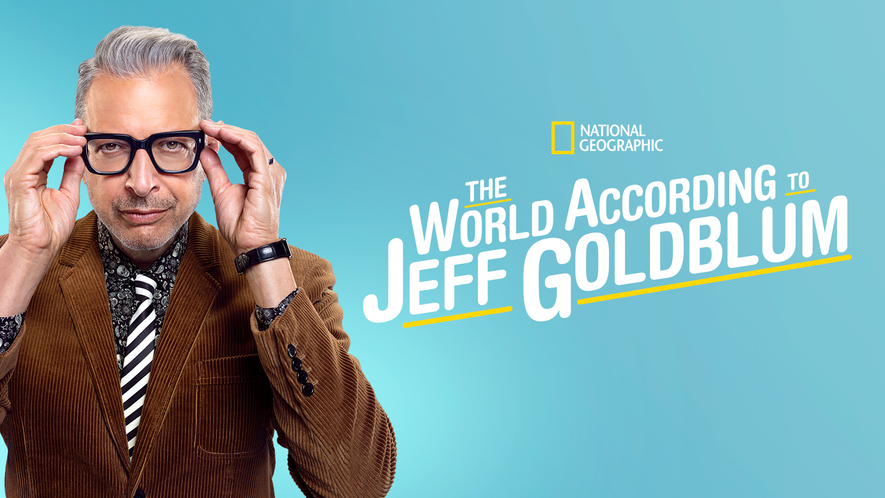 National Geographic's The World According to Jeff Goldblum is streaming on Disney+ from March 24.