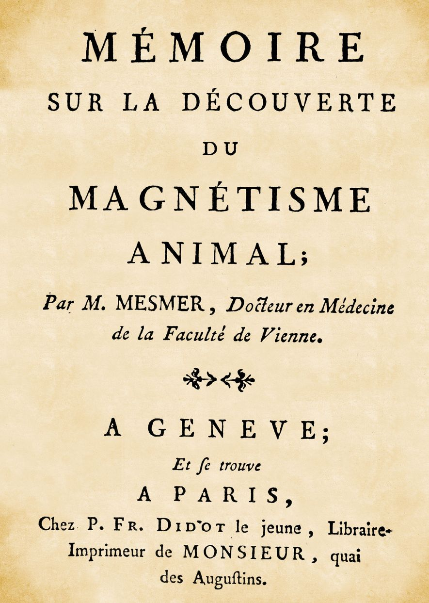 "Dr. Franz Anton Mesmer's 1779 treatise on ""The Discovery of Animal Magnetism"""